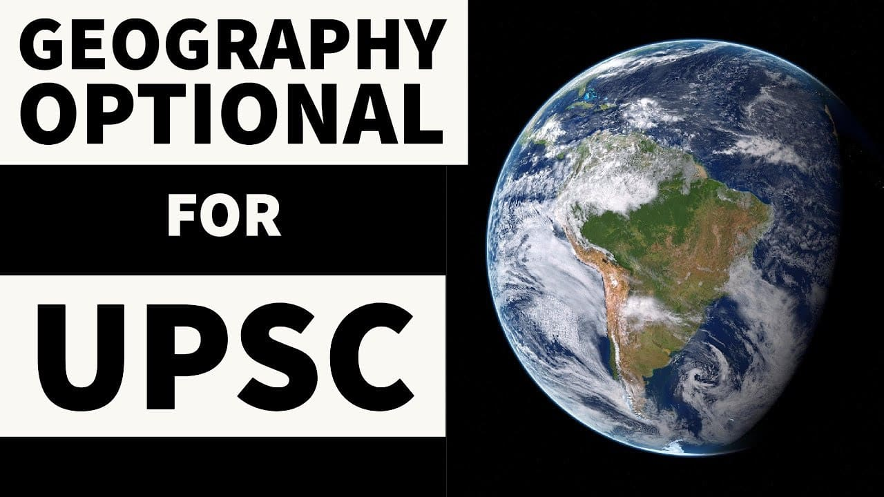 Geography Optional for UPSC, UPSC Geography Optional