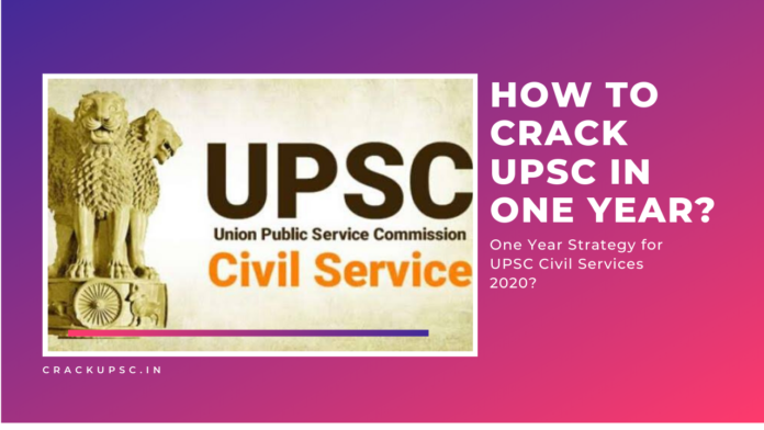 how to crack upsc in one year civil services 2020 exam