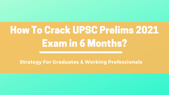 How-To-Crack-UPSC-Prelims-2021-Exam-in-6-Months