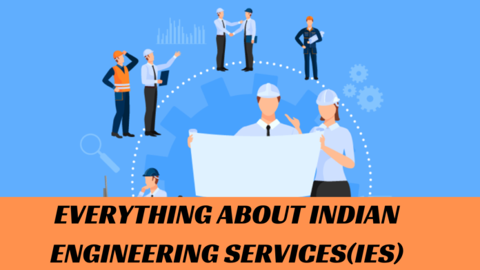 eVERYTHING ABOUT INDIAN ENGINEERING SERVICES (IES)