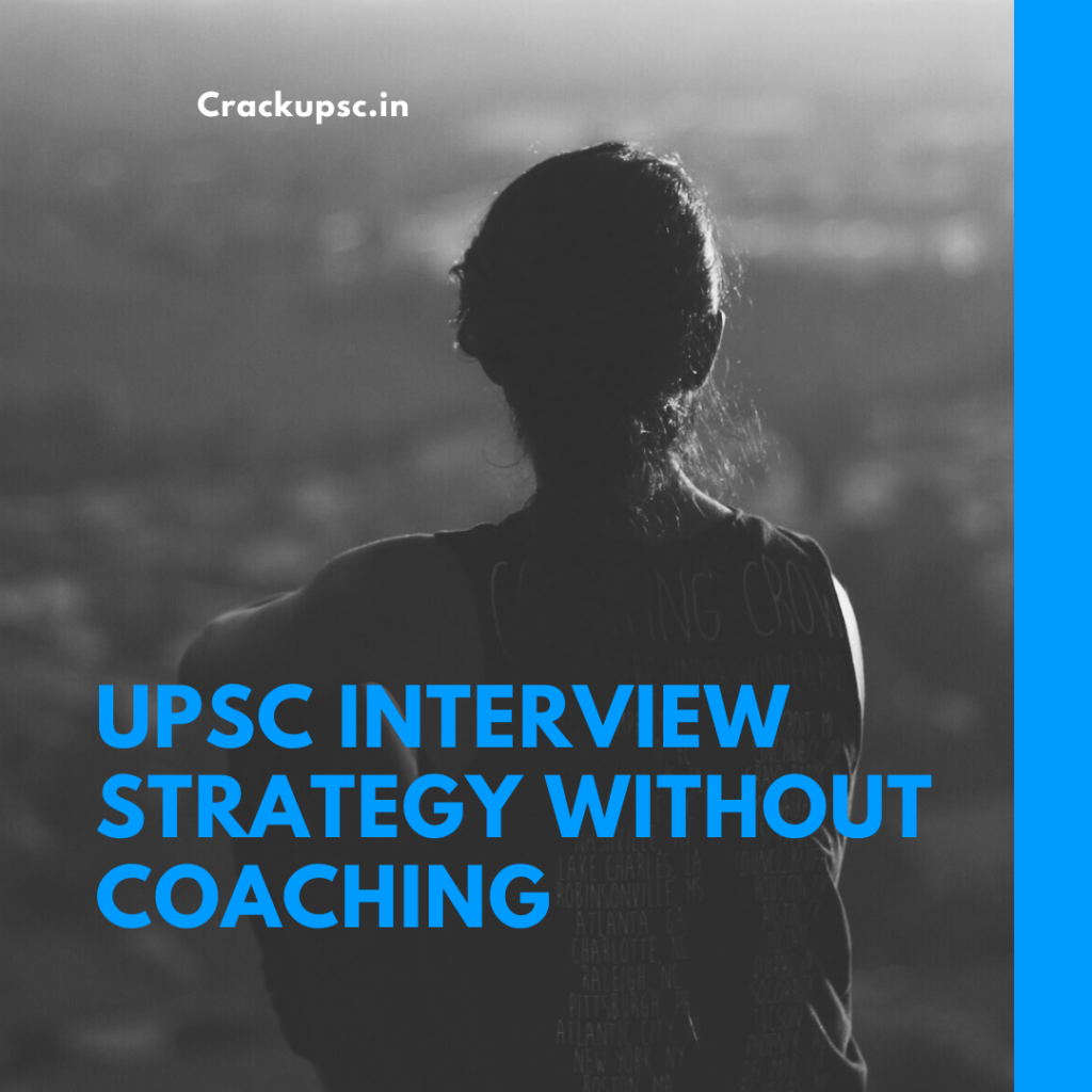 How to crack upsc inerview without coaching