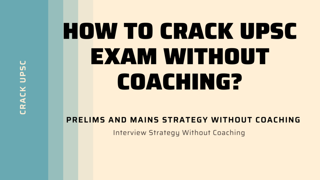 how to crack UPSC Exam WIthout Coaching |crack upsc| IAS Preparation