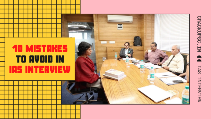 10 Mistakes TO Avoid in ias interview ias exam preparation upsc interview