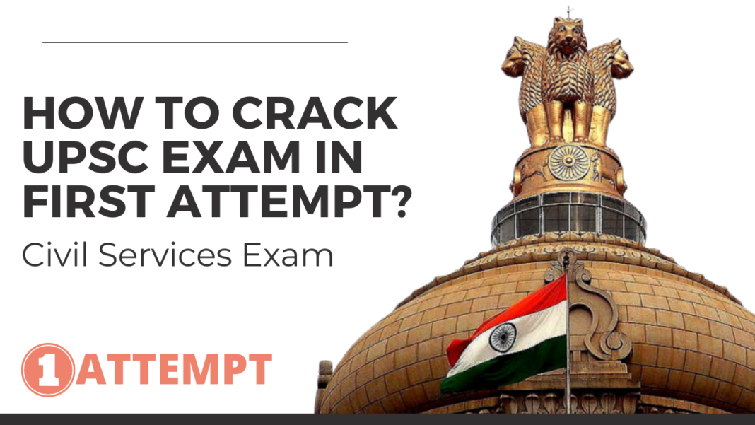How to Crack UPSC Exam in first Attempt civil services exam
