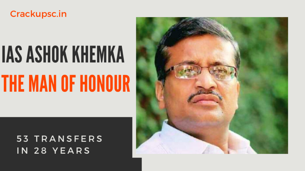 ias ashok khemka ias journey : The man of transfers civil services