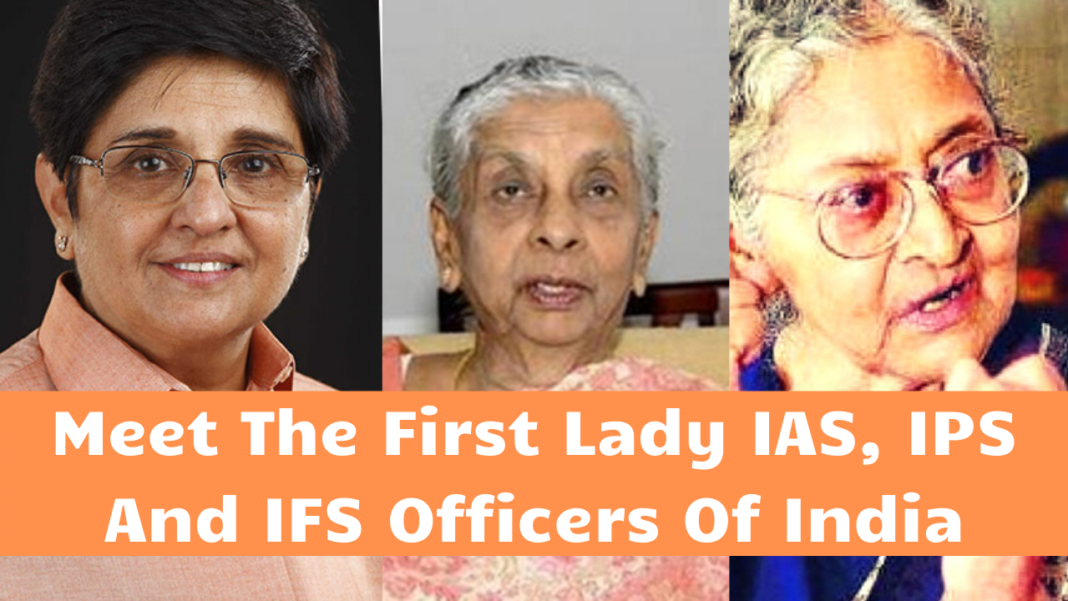 Meet The First Lady IAS, IPS And IFS Officers Of India