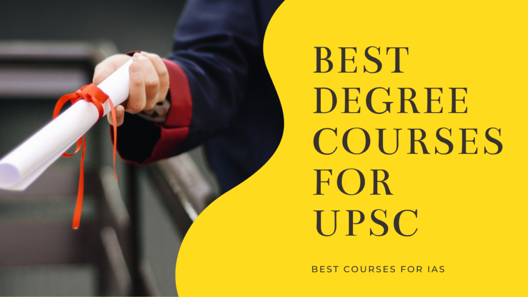 BEST DEGREE COURSES FOR UPSC ias preparation