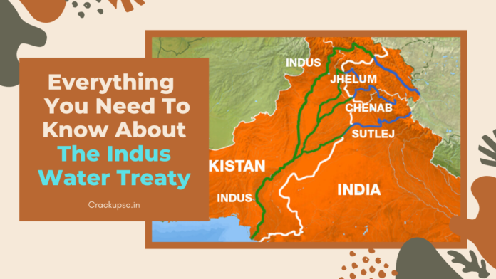 Everything You Need To Know About The Indus Water Treaty for upsc civil services