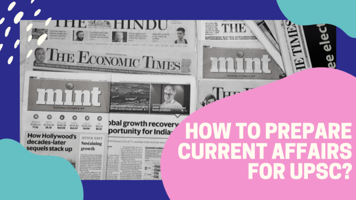 How to Prepare for Current Affairs for upsc exam