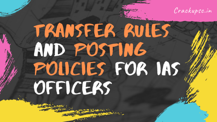 Transfer Rules and Posting Policies for IAS Officers