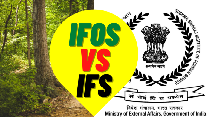 IFOS VS IFS INDIAN FOREST Service VS INDIAN FOREIGN SERVICE UPSC