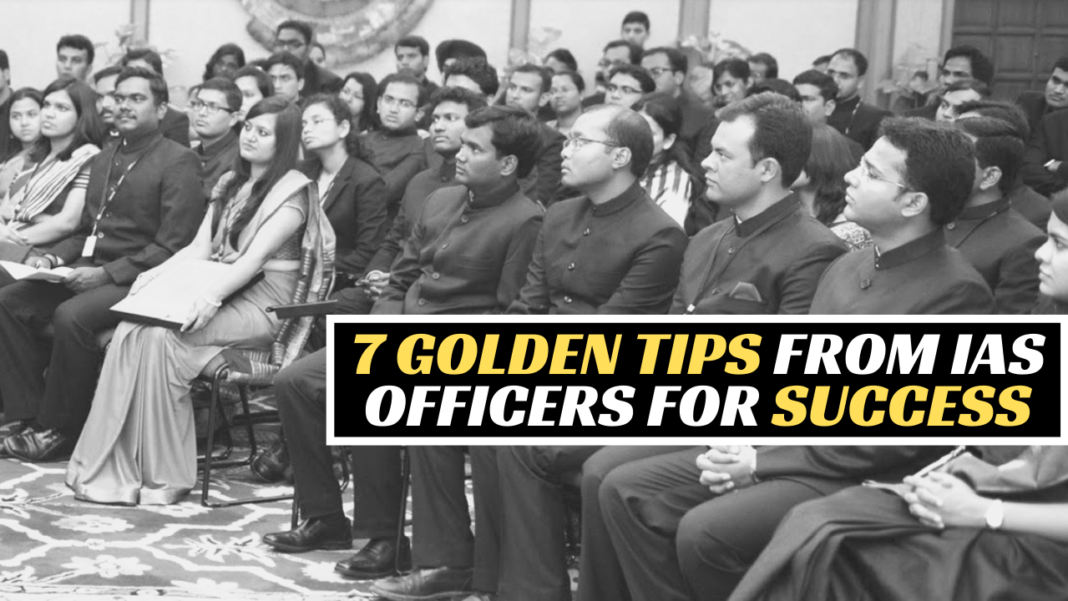 7 Golden Tips from IAS Officers for Success