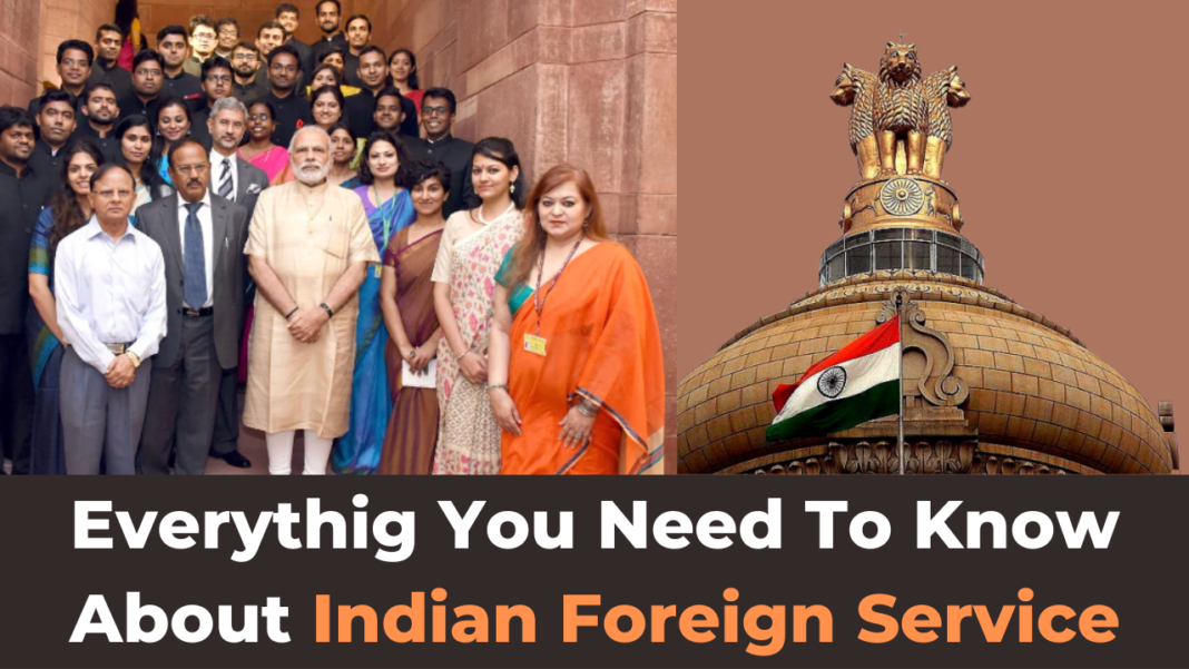 Everythig you need to know about Indian Foreign Service ( IFS ) - Recruitment, Responsibility, training, salary