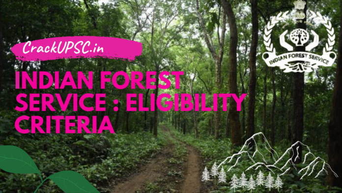 Indian Forest Service ifos Eligibility Criteria
